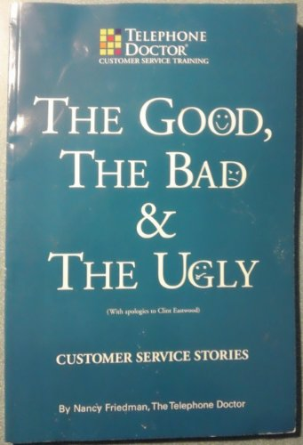 The Good, the Bad and the Ugly: Customer Service Stories: Nancy Friedman