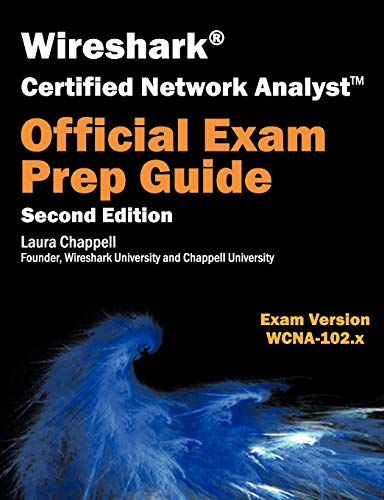Wireshark Certified Network Analyst Exam Prep Guide (Second Edition): Chappell, Laura