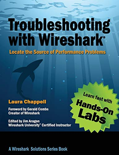 9781893939974: Troubleshooting with Wireshark: Locate the Source of Performance Problems