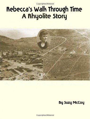 9781893944015: Rebecca's Walk Through Time - A Rhyolite Story