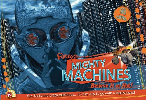 Ripley Twists: Mighty Machines- Fun, Facts, and Crazy Machines (9781893951471) by Ripley's Believe It Or Not!