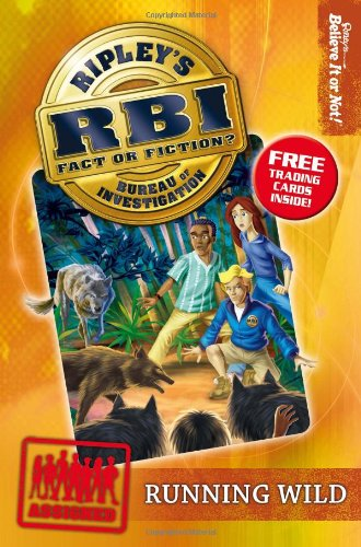 Ripley's Bureau of Investigation 3: Running Wild (3) (RBI) (9781893951556) by Ripley's Believe It or Not