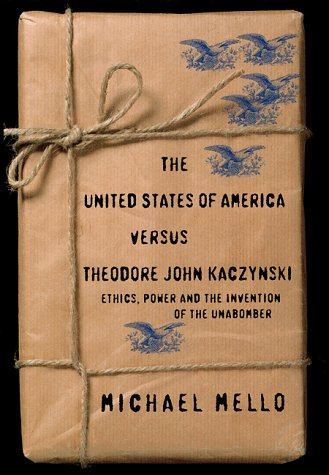 9781893956018: The United States of America Versus Theodore John Kaczynski: Ethics, Power and the Invention of the Unabomber