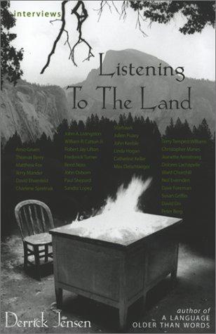 Listening to the Land: Conversations about Nature,: Derrick Jensen