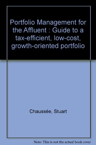 9781893958173: Portfolio Management for the Affluent : Guide to a tax-efficient, low-cost, growth-oriented portfolio