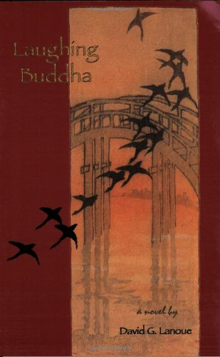 Laughing Budda, a Novel By David G. Lanoue: Lanoue, David G.