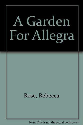 9781893963009: A Garden For Allegra