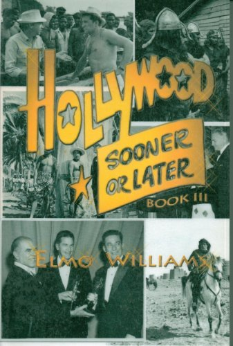 Hollywood Sooner or Later / Book III: Elmo Williams