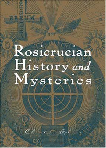 Rosicrucian History and Mysteries: Christian Rebisse
