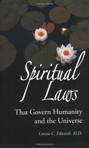 Spiritual Laws That Govern Humanity and the: Lonnie C. Edwards,