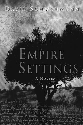 Empire Settings: A Novel: Schmahmann, David