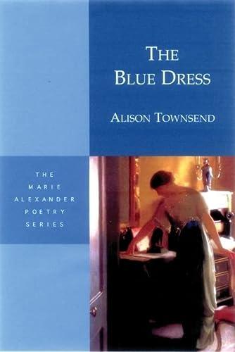 9781893996618: The Blue Dress (Marie Alexander Poetry Series)