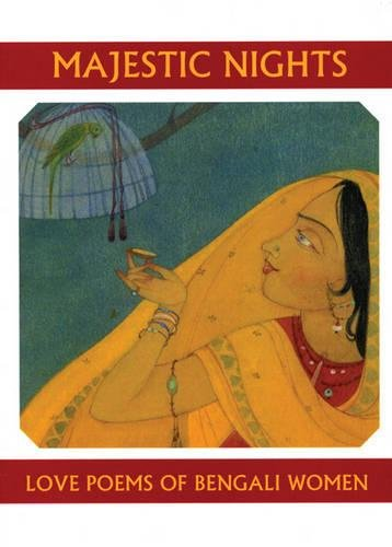9781893996939: Majestic Nights: Love Poems of Bengali Women (Companions for the Journey)