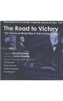 The Road to Victory: the Voices of World War II 1939 to VE Day, 1945 (9781894003360) by Gerald Noxon; Lorne Greene; Franklin D. Roosevelt; Winston Churchill