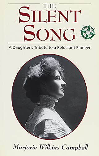 The Silent Song: A Daughter's Tribute to: CAMPBELL, Marjorie Wilkins