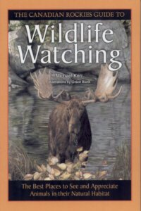 The Canadian Rockies Guide to Wildlife Watching: Kerr, Michael