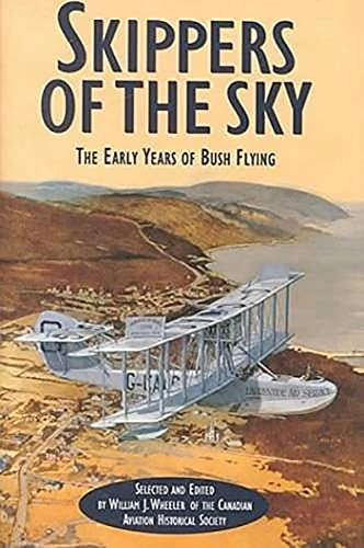 9781894004459: Skippers of the Sky: The Early Years of Bush Flying