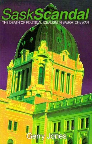 9781894004589: SaskScandal: The death of political idealism in Saskatchewan