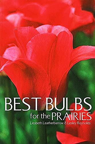 9781894004619: Best Bulbs for the Prairies (Prairie Gardener)