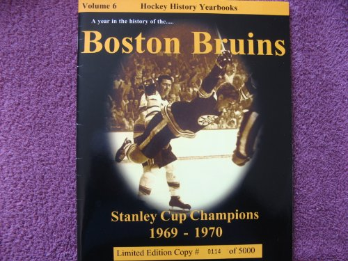 9781894014052: A Year in the History of the Boston Bruins: Stanley Cup Champions 1969-1970 : The Big Bad Bruins (Hockey History Yearbooks)