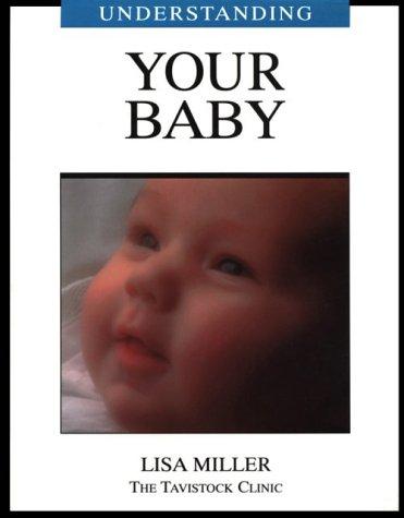9781894020008: Understanding Your Baby (Understanding Your Child - The Tavistock Clinic Series)