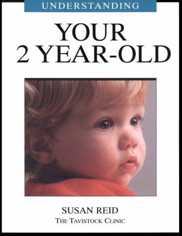 Understanding Your 2 Year Old (Understanding Your Child: The Tavistock Clinic): Reid, Susan