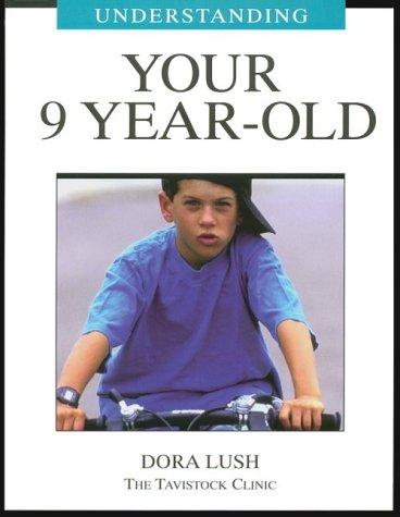 Understanding Your 9 Year-Old (Understanding Your Child: The Tavistock Clinic): Lush, Dora