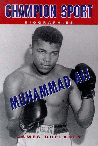 Muhammad Ali (Champion Sport Biographies): James Duplacey