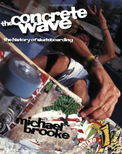 9781894020541: The Concrete Wave: The History of Skateboarding