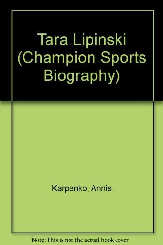 9781894020596: Tara Lipinski (Champion Sport Biographies)