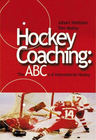 Hockey Coaching: The ABC's of International Hockey: Molloy, Tom
