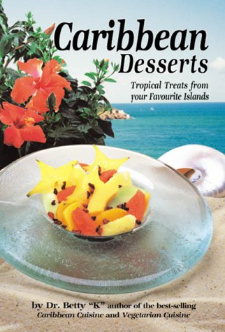 9781894022439: Caribbean Desserts: Tropical Treats from Your Favorite Islands