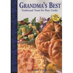 Grandma's Best: Traditional Treats for Busy Cooks: Hrechuk, Irene; Zasada,