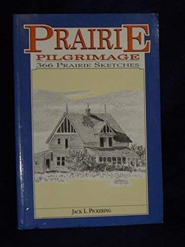 Prairie Pilgrimage: 366 Prairie Sketches: Pickering, Jack L.