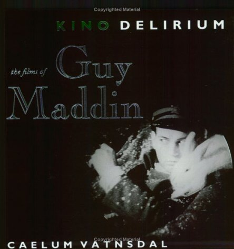 Kino Delirium: The Films of Guy Maddin: Vatnsdal, Caelum
