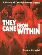 9781894037211: They Came From Within: A History Of Canadian Horror Cinema