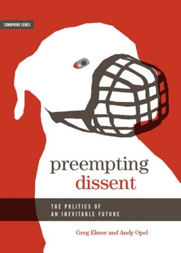 9781894037341: Preempting Dissent: The Politics of an Inevitable Future (Semaphore)
