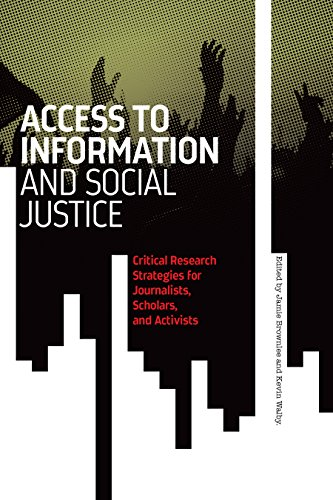 9781894037679: Access to Information and Social Justice: Critical Research Strategies for Journalists, Scholars, and Activists