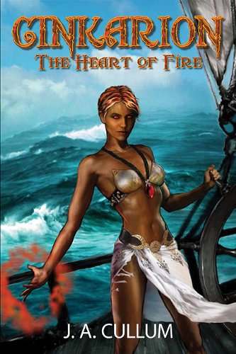 Cinkarion: The Heart of Fire (Book Two in the Karionin Chronicles trilogy): J. Cullum