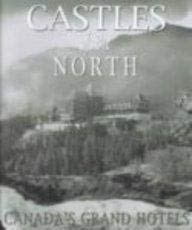 Castles of the North : Canada's Grand: Barbara Chisholm