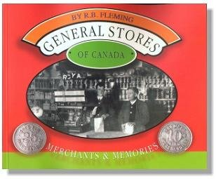 General Stores of Canada: Fleming, R. B.