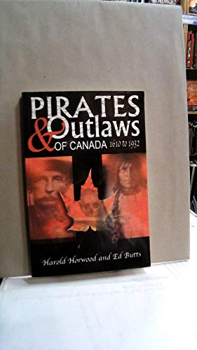 PIRATES and OUTLAWS of CANADA. 1610-1932