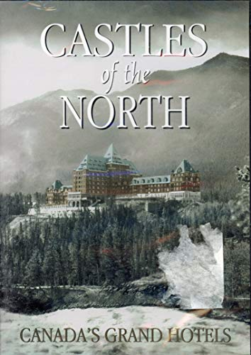 9781894073509: Castles of the North Canada's Grand Hotels