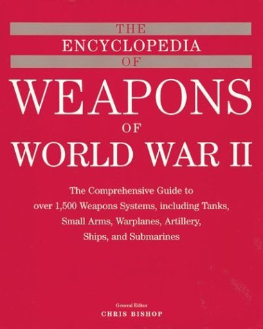 The Complete Encyclopedia of Weapons of World: Chris Bishop
