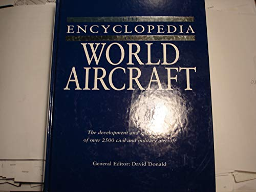 9781894102247: The Encyclopedia of World Aircraft: The Development and Specifications of Over 2500 Civil and Military Aircraft