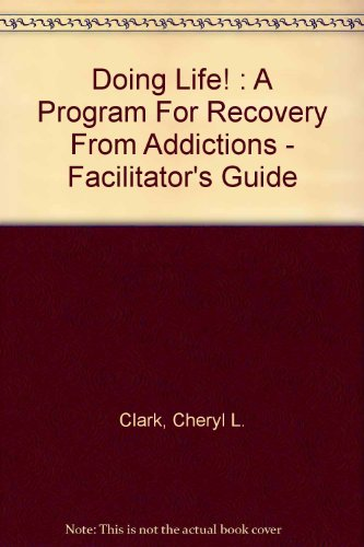 9781894103152: Doing Life! : A Program For Recovery From Addictions - Facilitator's Guide