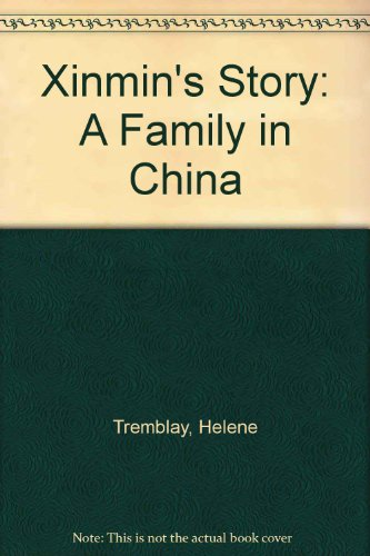 9781894110297: Xinmin's Story: A Family in China