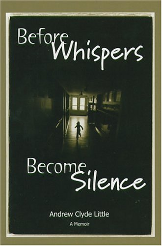 Before Whispers Become Silence: Little, Andrew Clyde