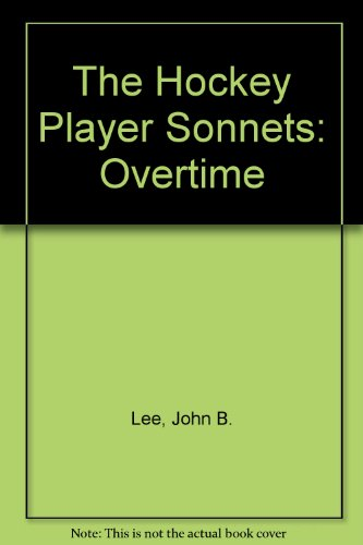 9781894131551: The Hockey Player Sonnets: Overtime