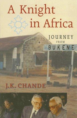 A Knight in Africa: Journey from Bukene: Chande, J. K.